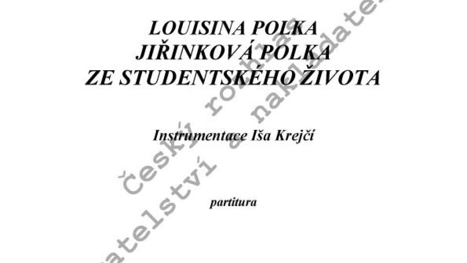 Bedřich Smetana/instr. Iša Krejčí - Louisina polka, Ze studentského života, Jiřinková polka