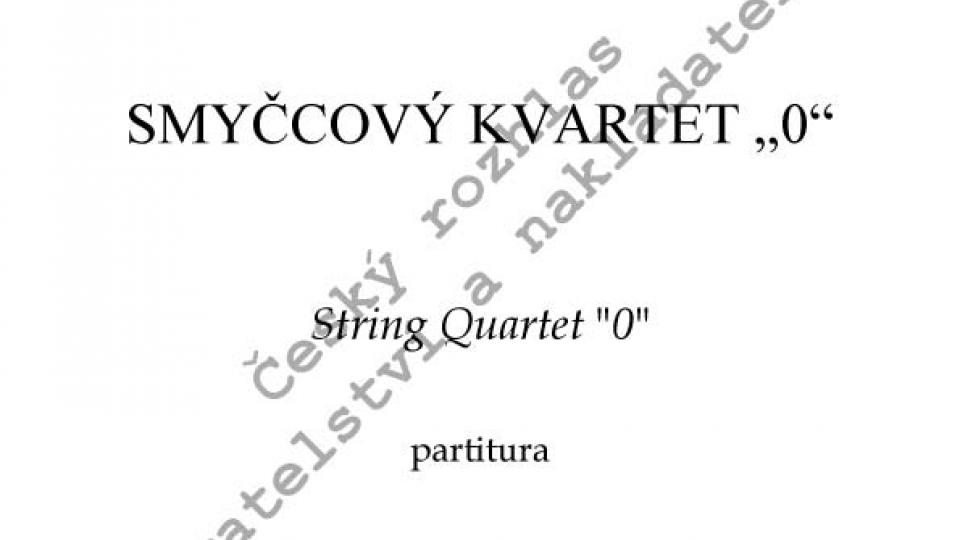 """Karel Husa - Smyčcový kvartet """"0"""""""