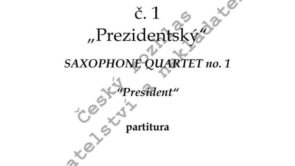 """Saxofonový kvartet č. 1 """"Prezidentský"""" - Lukáš Hurník"""